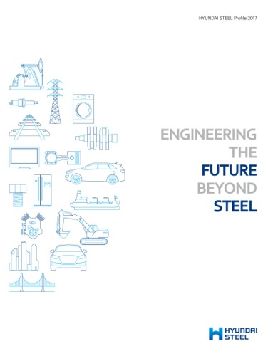 THE HYUNDAI STEEL INTEGRATED REPORT 2017